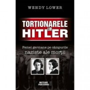 Tortionarele lui Hitler. Femei germane pe campurile naziste ale mortii