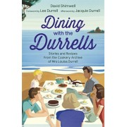 Dining with the Durrells. Stories and Recipes from the Cookery Archive of Mrs Louisa Durrell, Paperback/Lee Durrell