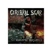 Cerebral Scar - No Remorse Required   CD