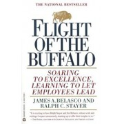 Flight of the Buffalo: Soaring to Excellence, Learning to Let Employees Lead, Paperback/James A. Belasco