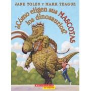 Como Eligen Sus Mascotas Los Dinosaurios? = How Do Dinosaurs Choose Their Pets?, Paperback