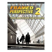 Framed Perspective Vol. 2: Technical Drawing for Shadows, Volume, and Characters - Technical Drawing for Shadows, Volume, and Characters (9781624650321)