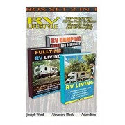 RV Lifestyle BOX SET 3 IN 1: 100+ Helpful Tips - All You Need To Know About RV Living And RV Camping!: (rv living for beginners, rv living secrets,, Paperback/Joseph Ward