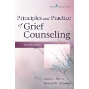 Principles and Practice of Grief Counseling, Second Edition