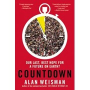 Countdown: Our Last, Best Hope for a Future on Earth', Paperback/Alan Weisman