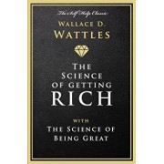 The Science of Getting Rich: With the Science of Being Great, Paperback/Wallace D. Wattles