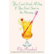 You Can't Drink All Day If You Don't Start in the Morning, Paperback