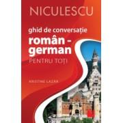 Ghid de conversatie ROMAN - GERMAN pentru toti Editia a II-a revizuita si adaugita - Kristine Lazar