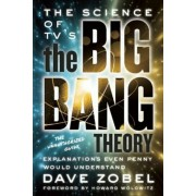 The Science of TV's the Big Bang Theory: Explanations Even Penny Would Understand, Paperback