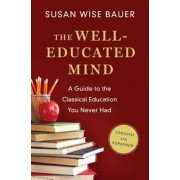 The Well-Educated Mind: A Guide to the Classical Education You Never Had, Hardcover