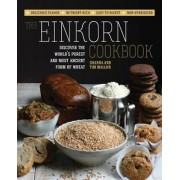 The Einkorn Cookbook: Discover the World's Purest and Most Ancient Form of Wheat: Delicious Flavor - Nutrient-Rich - Easy to Digest - Non-Hy, Paperback/Shanna Mallon