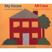 My House/ Mi Casa: A Book in Two Languages/ Un Libro En DOS Lenguas, Paperback