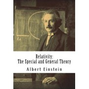 Relativity: The Special and General Theory, Paperback/Albert Einstein