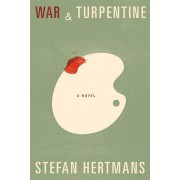 War and Térébentine par Hertmans & Stefan