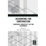 Accounting for Construction - Frameworks, Productivity, Cost and Performance(Cartonat) (9781138293977)