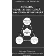 Educatie securitate nationala transformare culturala - Serban Iosifescu Marian Stas