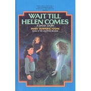 Wait Till Helen Comes: A Ghost Story/Mary Downing Hahn