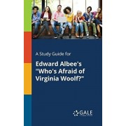 "A Study Guide for Edward Albee's ""Who's Afraid of Virginia Woolf?"", Paperback/Cengage Learning Gale"