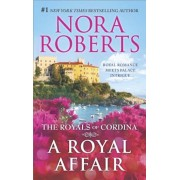A Royal Affair: Affaire Royale'Command Performance, Paperback/Nora Roberts