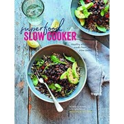 Superfood Slow Cooker: Healthy Wholefood Meals from Your Slow Cooker, Hardcover/Nicola Graimes