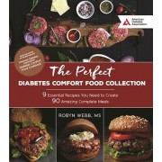 The Perfect Diabetes Comfort Food Collection: 9 Essential Recipes You Need to Create 90 Amazing Complete Meals, Paperback