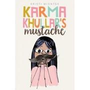Karma Khullar's Mustache, Hardcover/Kristi Wientge