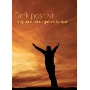 Tänk positivt - stoppa dina negativa tankar!