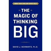 The Magic of Thinking Big, Hardcover/David Schwartz
