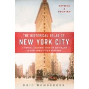 The Historical Atlas of New York City: A Visual Celebration of 400 Years of New York City's History, Paperback