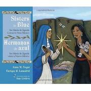 Sisters In Blue/Hermanas de Azul: Sor Maraia de Aagreda Comes To New Mexico/Sor Maraia de Aagreda Viene A Nuevo Maexico, Hardcover