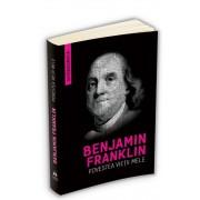 Povestea vietii mele - Benjamin Franklin (Autobiografia)