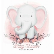 Baby Shower Guest Book: Elephant Baby Boy, Sign in Book Advice for Parents Wishes for a Baby Bonus Gift Log Keepsake Pages, Place for a Photo,, Hardcover/Luis Lukesun