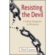 Resisting the Devil: A Catholic Perspective on Deliverance, Paperback