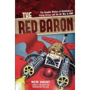 The Red Baron: The Graphic History of Richthofen's Flying Circus and the Air War in Wwi, Paperback