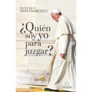 ?qui�n Soy Yo Para Juzgar? / Who Am I to Judge?, Paperback