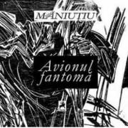 Avionul fantoma - Mihai Maniutiu