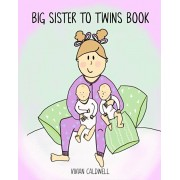 Big Sister To Twins Book, Paperback/Vivian Caldwell