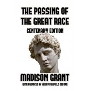 The Passing of the Great Race: Or the Racial Basis of European History, Paperback/Madison Grant