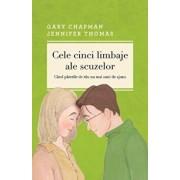 Cele cinci limbaje ale scuzelor (editia a III-a)/Gary Chapman, Jennifer Thomas