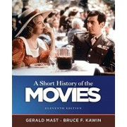 A Short History of the Movies, Paperback/Gerald Mast