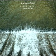 Muzica CD - ECM Records - Ambrose Field / John Potter: Being Dufay