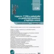 Legea Nr.71996 a cadastrului si a publicitatii imobiliare 20 august 2013 Ed. Premium