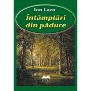 Intamplari din padure/Ion Lazu