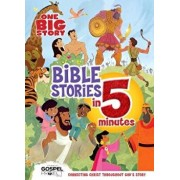 One Big Story Bible Stories in 5 Minutes (Padded): Connecting Christ Throughout God's Story, Hardcover/B&h Kids Editorial