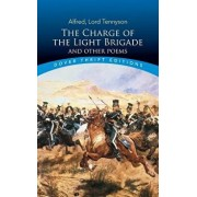 The Charge of the Light Brigade and Other Poems, Paperback/Alfred Lord Tennyson
