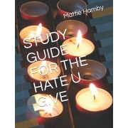 Study Guide for the Hate U Give, Paperback/Mattie Hamby