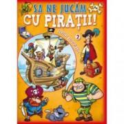 Sa ne jucam cu piratii. VOL II
