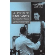 Lung Cancer and 20th Century Medicine: The Recalcitrant Disease