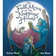 The Full Moon at the Napping House, Hardcover/Audrey Wood