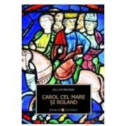 Carol Cel Mare si Roland - Allan Massie